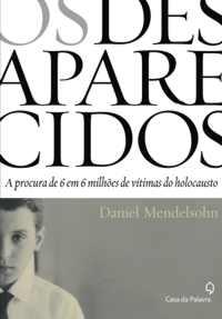 Os desaparecidos: A procura de seis em seis milhões de vítimas do Holocausto