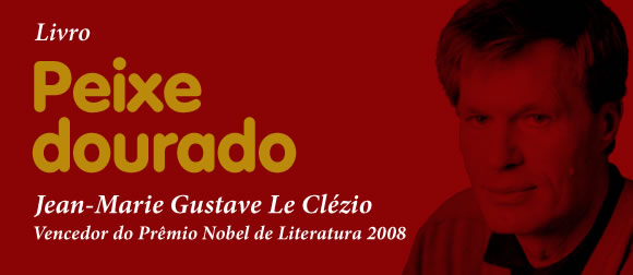 Em Peixe Dourado, J. M. G. Le Clézio usa a personagem Laila, uma imigrante que ganha o mundo e volta à sua aldeia natal, para mostrar que a vida do imigrante é um eterno recomeçar