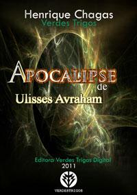 Apocalipse de Ulisses Avraham, um livro de Henrique Chagas VerdesTrigos