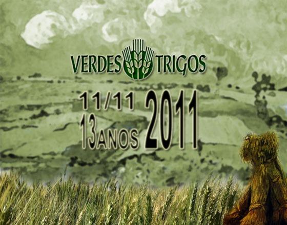 Verdes Trigos completa 13 anos em 11/11/11